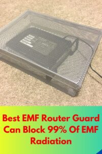 Best EMF Router Guard